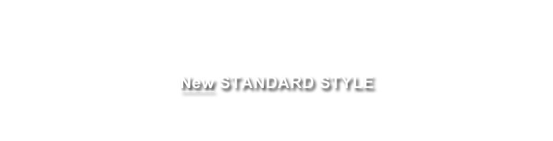 NEW STANDARD STYLE